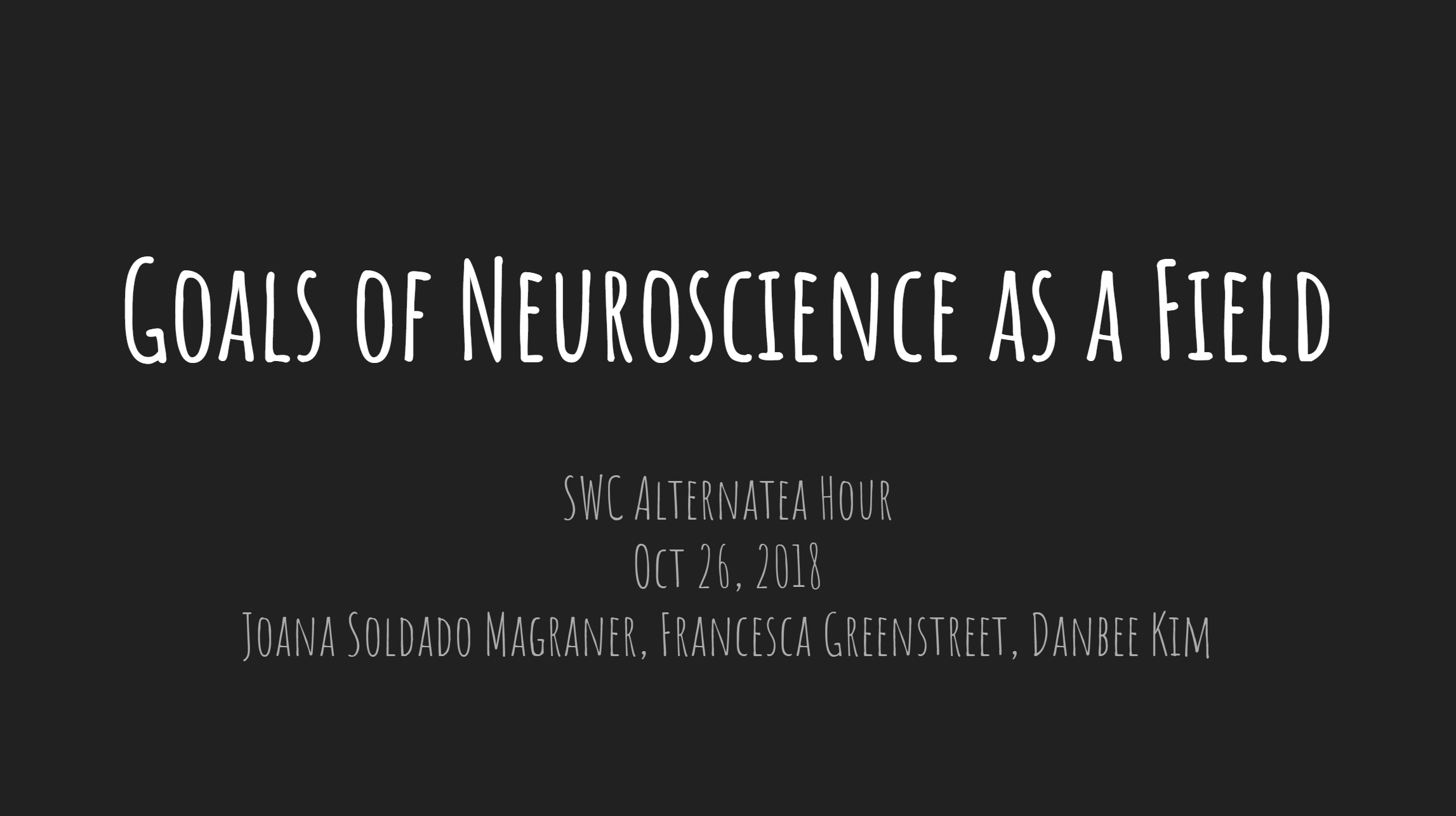 Goals of Neuroscience as a Field, a discussion with the SWC community